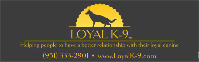 Loyal K-9                Call Today   951-333-2901